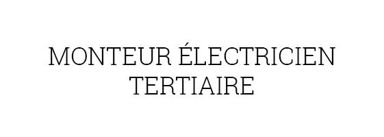 monteur électricien tertiaire